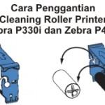 Cleaning Roller Zebra P330i dan Zebra P430i