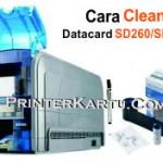 Cleaning Datacard SD260 dan SD360