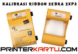 Kalibrasi Ribbon Zebra ZXP3